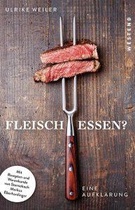 Ulrike Weiler - Fleisch essen?