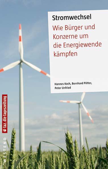 Hannes Koch, Bernhard Pötter, Peter Unfried – Stromwechsel