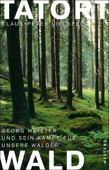 Claus-Peter Lieckfeld – Tatort Wald