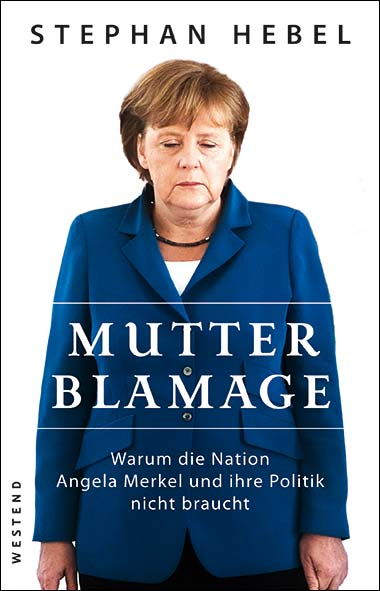 Stephan Hebel – Mutter Blamage
