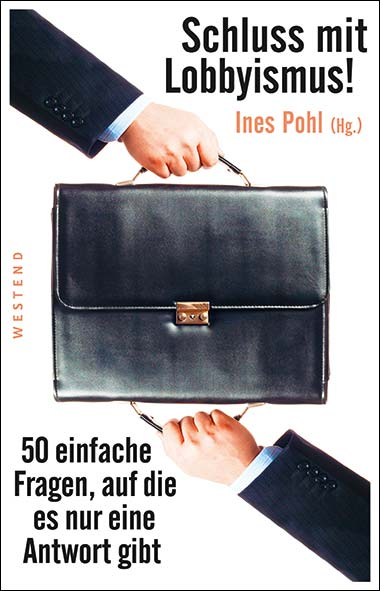 Ines Pohl – Schluss mit Lobbyismus!