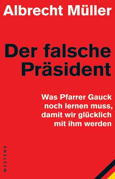 Albrecht Müller – Der falsche Präsident