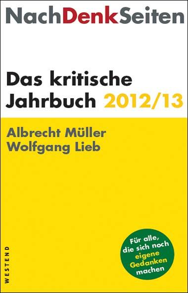Albrecht Müller, Wolfgang Lieb – NachDenkSeiten 2012/13