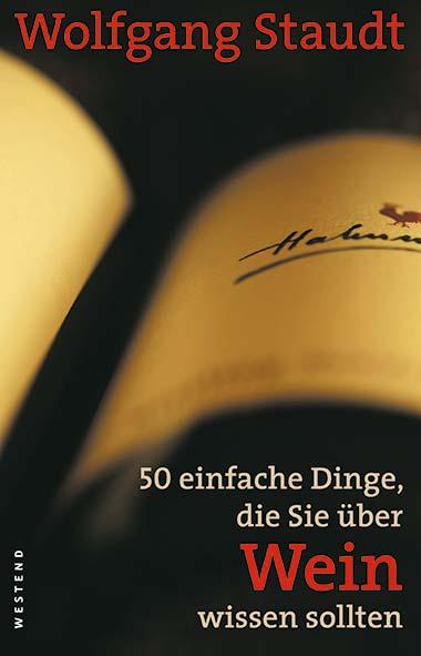 Wolfgang Staudt – 50 einfache Dinge, die Sie über Wein wissen s