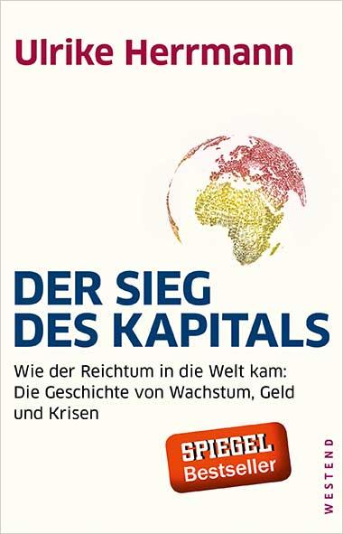 Ulrike Herrmann – Der Sieg des Kapitals