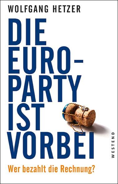 Wolfgang Hetzer – Die Euro-Party ist vorbei