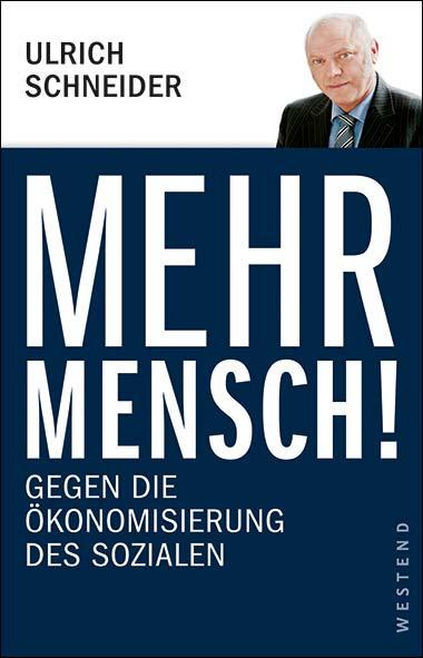 Ulrich Schneider – Mehr Mensch!