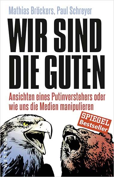 Mathias Bröckers, Paul Schreyer – Wir sind die Guten