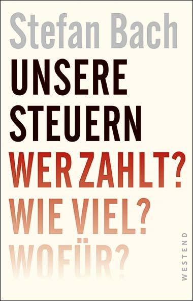 Stefan Bach – Unsere Steuern
