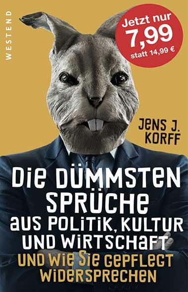 Jens Jürgen Korff – Die dümmsten Sprüche aus Politik, Kultur