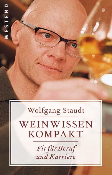 Wolfgang Staudt – Weinwissen kompakt