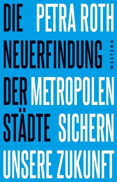 Petra Roth - Die Neuerfindung der Städte