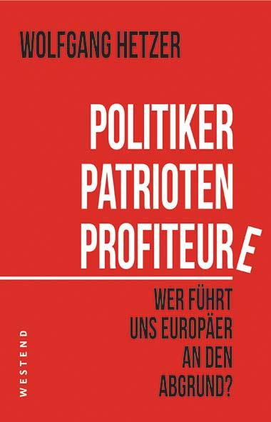 Wolfgang Hetzer – Politiker, Patrioten, Profiteure