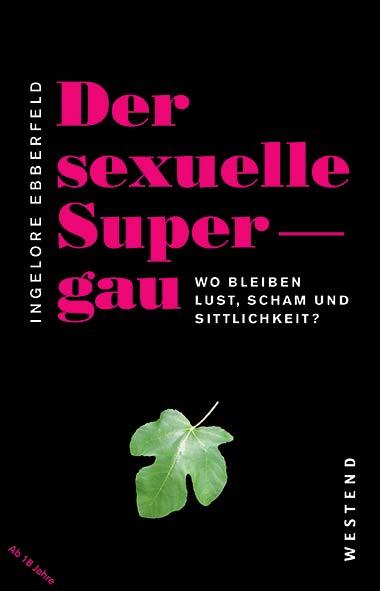 Ingelore Ebberfeld – Der sexuelle Supergau