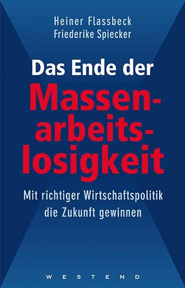 Heiner Flassbeck, Friederike Spiecker – Das Ende der Massenarbei