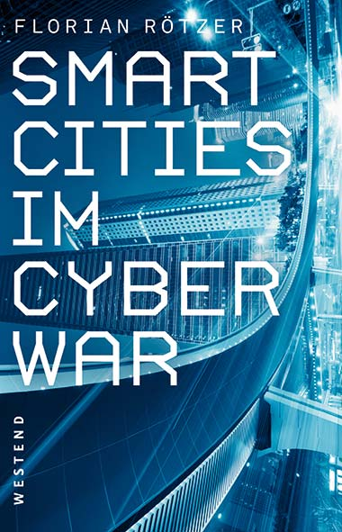 Florian Rötzer – Smart Cities im Cyberwar