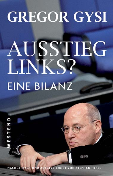 Gregor Gysi, Stephan Hebel - Ausstieg links?