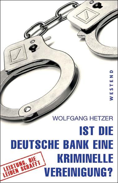 Wolfgang Hetzer – Ist die Deutsche Bank eine kriminelle Vereinig