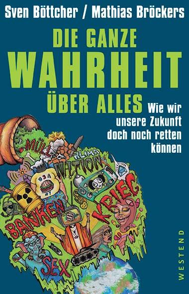 Mathias Bröckers, Sven Böttcher – Die ganze Wahrheit über all