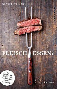 Ulrike Weiler – Fleisch essen?