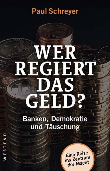 Paul Schreyer – Wer regiert das Geld?