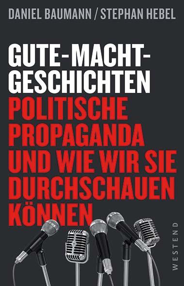 Daniel Baumann, Stephan Hebel – Gute-Macht-Geschichten