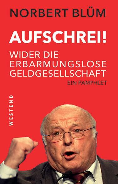 Norbert Blüm – Aufschrei!