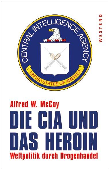 Alfred W. McCoy – Die CIA und das Heroin
