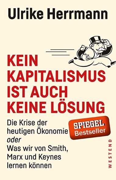 Ulrike Herrmann – Kein Kapitalismus ist auch keine Lösung