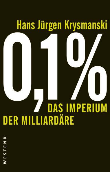 Hans Jürgen Krysmanski – 0,1% – Das Imperium der Milliardäre