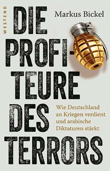 Markus Bickel - Die Profiteure des Terrors