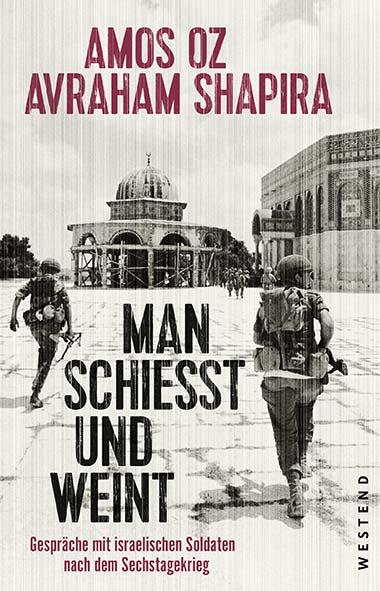 Amos Oz, Avraham Shapira – Man schiesst und weint. Gespräche mi