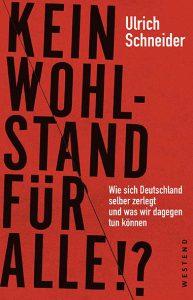 Ulrich Schneider – Kein Wohlstand für alle!?