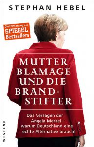 Stephan Hebel  – Mutter Blamage und die Brandstifter