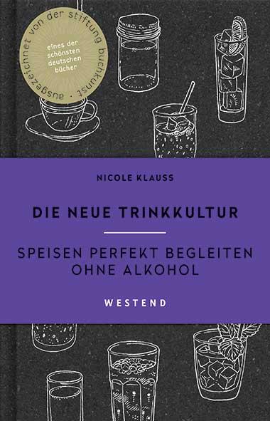 Nicole Klauß – Die neue Trinkkultur. Speisen perfekt begleite