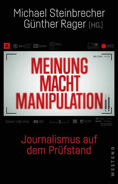 Michael Steinbrecher, Günther Rager – Meinung Macht Manipulat