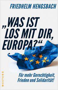 "Friedhelm Hengsbach – ""Was ist los mit dir, Europa?"""