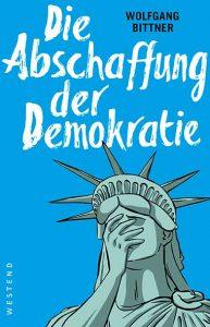 Wolfgang Bittner – Die-Abschaffung der Demokratie