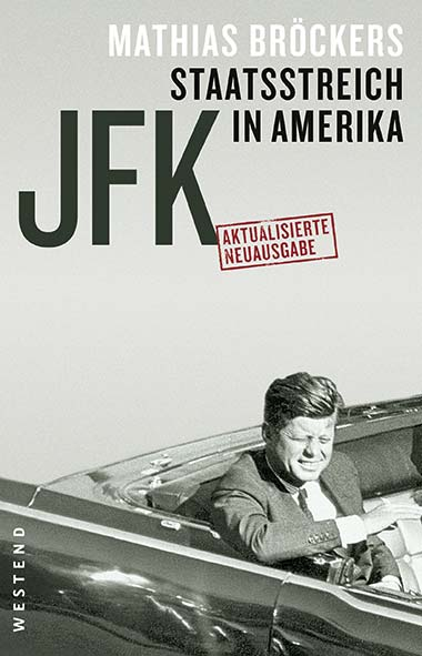 Mathias Bröckers - JFK – Staatsstreich in Amerika