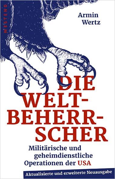 Armin Wert -Die Weltbeherrscher. Militärische und geheimdiens