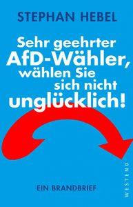 Stephan Hebel – Sehr geehrter AfD-Wähler, wählen Sie sich nich