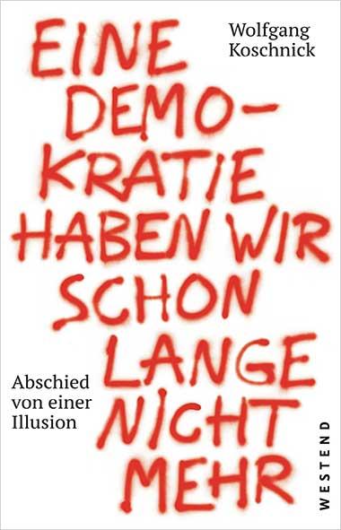 Wolfgang J. Koschnick – Eine Demokratie haben wir schon lange ni