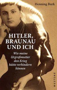 Henning Burk –Hitler, Braunau und ich