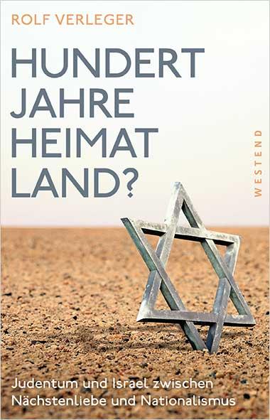 Rolf Verleger – Hundert Jahre Heimatland? Judentum und Israel