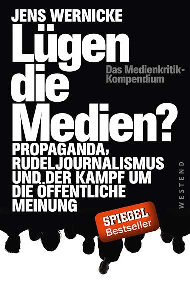 Jens Werrnicke – Lügen die Medien. Das Medienkritik-Kompendium