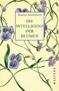 Maeterlinc_Die Intelligenz der Blumen