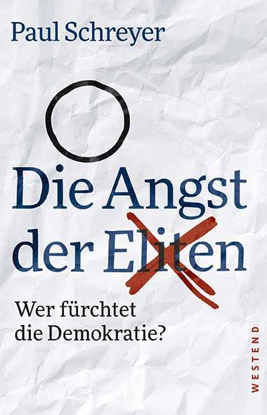 Paul Schreyer_Die Angst der Eliten