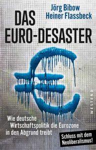 Jörg Bibow, Heiner Flassbeck – Das Euro-Destaster