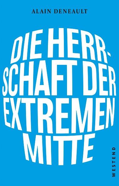 WEST_Denault_Die Herrschaft der extremen Mitte_4.indd