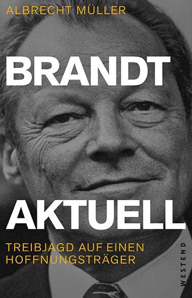 Albrecht Müller – Brandt aktuell